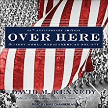Over Here: The First World War and American Society Audiobook by David M. Kennedy Narrated by Mike Chamberlain