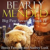 Bearly Mended: Big Paw Security, Book 4   Becca Fanning