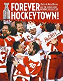 Forever Hockeytown!: How the 2008 Red Wings Reclaimed the Stanley Cup