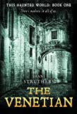 img - for This Haunted World Book One: The Venetian: A Chilling New Supernatural Thriller book / textbook / text book