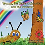 Wormy, the hairy caterpillar, and the Rainbow