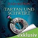 Tartan und Schwert (Die Dalriada-Saga 1) Hörbuch von Jules Watson Gesprochen von: Michael Hansonis