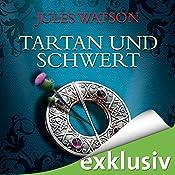 Tartan und Schwert (Die Dalriada-Saga 1) | Jules Watson