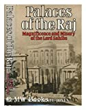 Palaces of the Raj: Magnificence and Misery of the Lord Sahibs (0049540173) by Bence-Jones, Mark