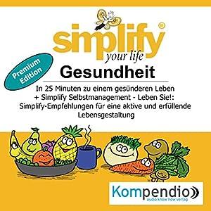 Simplify your life (Premium-Edition): Gesundheit Hörbuch