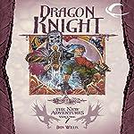 Dragon Knight: Dragonlance: The New Adventures: Dragon Quartet, Book 3 | Dan Willis