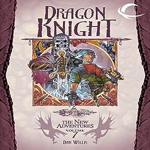Dragon Knight: Dragonlance: The New Adventures: Dragon Quartet, Book 3 | [Dan Willis]