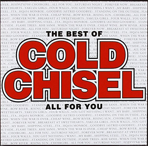 Cold Chisel - Best Of Cold Chisel-All For You - Zortam Music