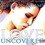 Love Uncovered: Forbidden Fruit: Erotic Romance Stories | Evelyn Adams