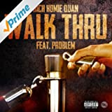 Walk Thru (feat. Problem) [Explicit]