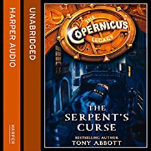The Serpent's Curse: The Copernicus Legacy, Book 2 (       UNABRIDGED) by Tony Abbott Narrated by MacLeod Andrews