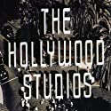 The Hollywood Studios: House Style in the Golden Age of the Movies (       UNABRIDGED) by Ethan Mordden Narrated by Barrett Whitener