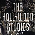 The Hollywood Studios: House Style in the Golden Age of the Movies | Ethan Mordden