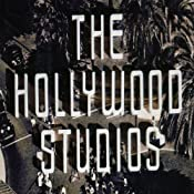 The Hollywood Studios: House Style in the Golden Age of the Movies | [Ethan Mordden]