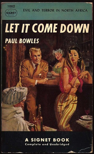LET IT COME DOWN (Evil & Terror in North Africa), BOWLES, Paul