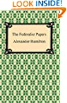 The Federalist Papers [with Biographi...