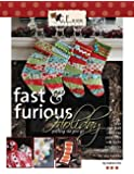 Fast & Furious Holiday: Quilting As You Go: Bags, Tree Skirt, Stockings, Placemats, Wall Quilts, Ornaments, Table Runners for Any Holiday