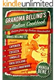 Grandma Bellino's Italian Cookbook: Recipes From My Sicilian Grandmother  -  Learn How to Cook Italian