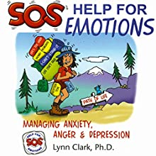 SOS Help for Emotions: Managing Anxiety, Anger, and Depression Audiobook by Lynn Clark Narrated by Chris Brinkley