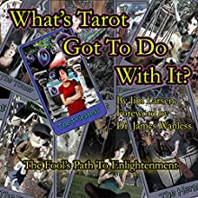 What's Tarot Got to Do With It?: The Fool's Path to Enlightenment (       UNABRIDGED) by Jim Larsen Narrated by Clay Lomakayu