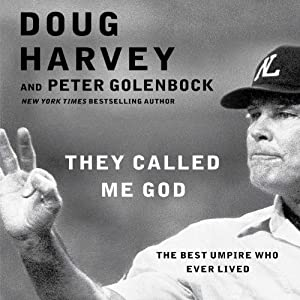 They Called Me God: The Best Umpire Who Ever Lived | [Doug Harvey, Peter Golenbock]