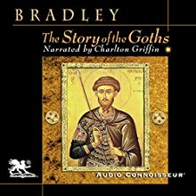 The Story of the Goths (       UNABRIDGED) by Henry Bradley Narrated by Charlton Griffin