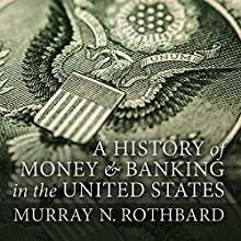 A History of Money and Banking in the United States: The Colonial Era to World War II Audiobook by Murray N. Rothbard Narrated by Matthew Mezinskis