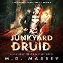 Junkyard Druid: The Colin McCool Paranormal Suspense Series, Book 1 Audiobook by M.D. Massey Narrated by Steven Barnett