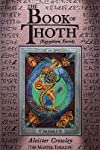 The book of Thoth;: A short essay on the Tarot of the Egyptians, being the Equinox, volume III, no. 5,