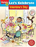 Let s Celebrate Valentine s Day: Crafts, Recipes, Stories, and Activities to Share