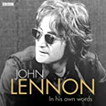 John Lennon In His Own Words: BBC Rad...