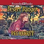 Desert Danger | Peg Kehret