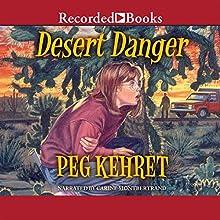 Desert Danger (       UNABRIDGED) by Peg Kehret Narrated by Carine Montbertrand