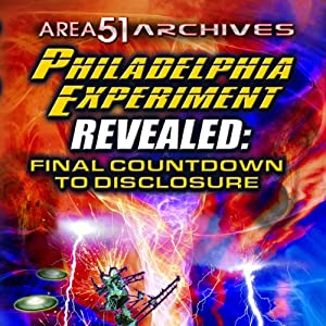 The Philadelphia Experiment Revealed: Final Countdown to Disclosure from the Area 51 Archives | [Reality Entertainment]