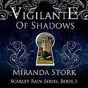 Vigilante of Shadows: Scarlet Rain, Book 1 | [Miranda Stork]