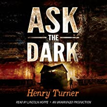 Ask the Dark (       UNABRIDGED) by Henry Turner Narrated by Lincoln Hoppe