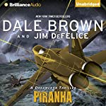 Piranha: A Dreamland Thriller | Dale Brown,Jim DeFelice