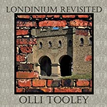 Londinium Revisited: Time Tunnel, Volume 2 Audiobook by Olli Tooley Narrated by Morton Tooley