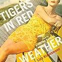 Tigers in Red Weather (       UNABRIDGED) by Liza Klaussmann Narrated by Katherine Kellgren