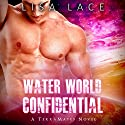 Water World Confidential: A SciFi Alien Mail Order Bride Romance: TerraMates, Book 3 Audiobook by Lisa Lace Narrated by Kelly Morgan, Terrance Bayes