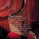 Boccherini : Concerto pour violoncelle, G 480 - Quintettes G 451 et G 436 - Sextuor, G 463