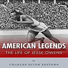 American Legends: The Life of Jesse Owens Audiobook by  Charles River Editors Narrated by Jim D. Johnston