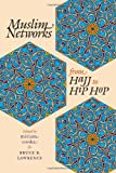Muslim Networks from Hajj to Hip Hop (Islamic Civilization and Muslim Networks)