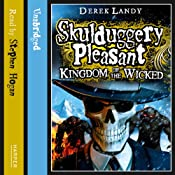 Kingdom of the Wicked: Skulduggery Pleasant, Book 7 | Derek Landy