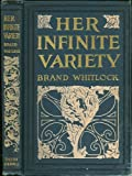 Her infinite variety, by Brand Whitlock       with illustrations by Howard Chandler Christy; decorations by Ralph Fletcher Seymour