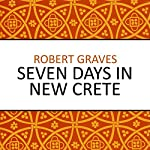 Seven Days in New Crete | Robert Graves