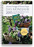 Das Mondjahr 2015: Der Mondkalender für Garten, Balkon und Terrasse