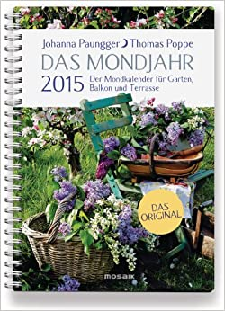 das mondjahr 2015 der mondkalender f r garten balkon und terrasse johanna paungger. Black Bedroom Furniture Sets. Home Design Ideas