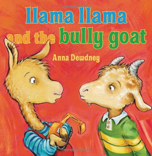 Llama Llama and the Bully Goat written and illustrated by Anna Dewdney
