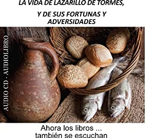 La vida de Lazarillo de Tormes, y de sus fortunas y adversidades [The Life of Lazarillo de Tormes and of His Fortunes and Adversities] | [Escucha Libros S.L.N.E.]
